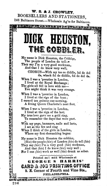 Dick Heuston, the cobbler. Printed and sold wholesale at George S. Harris' Card and Job Printing Office, S. E. Corner of 4th and Vine Sts. Philadelphia