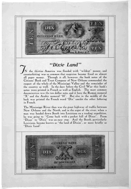"""""""Dixie land."""" In the thirties America was flooded with """"wildcat"""" money and counterfeiting was so common that suspicion became fixed on almost all paper money. Through it all, however, the bank notes of the Citizens' Bank and Trust Company of New"""