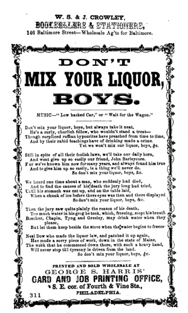 """Don't mix your liquor boys. Music: """"Low backed car,"""" or, """"Wait for the wagon."""" Printed and sold wholesale at George S. Harris, Card and Job Printing office. S. E. corner of 4th and Vine Sts. Philadelphia"""