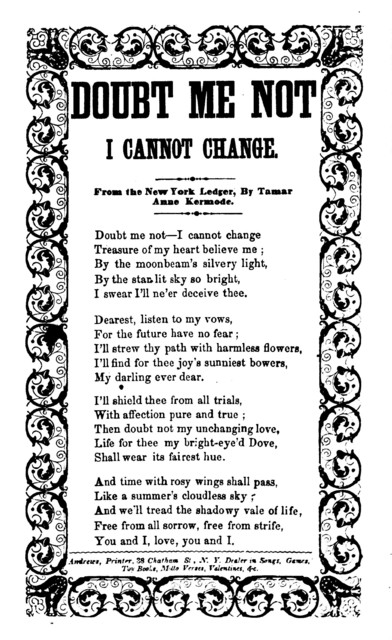 Doubt me not I cannot change. From the New York Ledger, By Tamar Anne Kermode. Andrews, Printer, 38 Chatham Street, N. Y