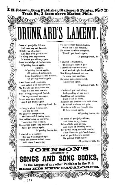 Drunkard's lament. J. H. Johnson, Song Publisher, No. 7 N. Tenth Sts., 3 doors above Market, Phila