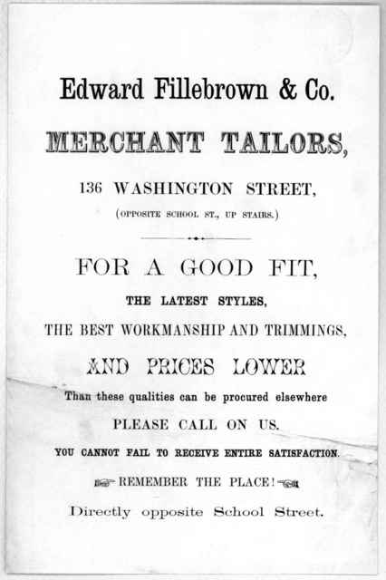 Edward Fillebrown & Co. merchant tailors, 136 Washington Street (Opposite School St. up stairs.) ... [n. d.].