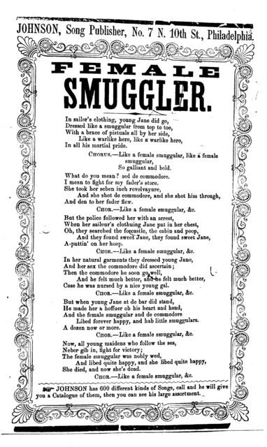 Female smuggler. Johnson, Song Publisher, No. 7 N. 10th St., Philadelphia