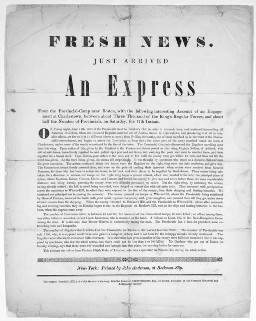 Fresh news. Just arrived an express from the Provincial camp near Boston, with the following interesting account of the engagement at Charlestown, between about three thousand of the King's regular forces, and about half the number of Provincial