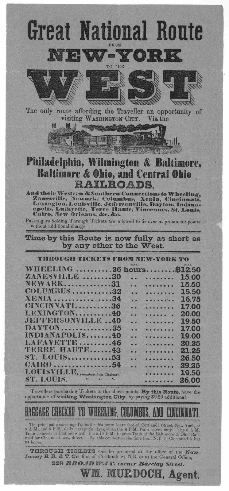 Great national route from New York to the West. The only route affording the traveller an opportunity of visiting Washington City. Via the Philadelphia, Wilmington & Baltimore, Baltimore & Ohio, and Central Ohio railroads ... [New York. n. d.].