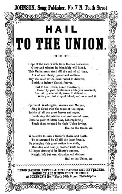 Hail to the Union. Johnson, Song Publisher, No. 7 N. Tenth Street. Philadelphia