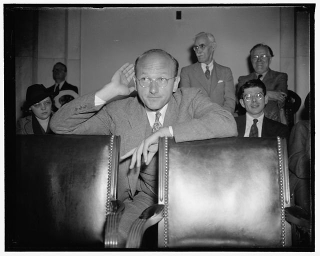 Hears charges of ousted TVA Chairman. Washington, D.C., May 25. Listeners may hear no good of themselves, but, David E. Lillienthal, Co-Director of the tennessee Valley Authority, certainly cupped his ear today to catch every word of Dr. Arthur E. Morgan, deposed TVA Chiarman, as he hurled charges at his foes before the Congressional TVA Investigating Committee. Morgan accused his Co-Directors of misrepresentations and hypocrisy, 5/25/38