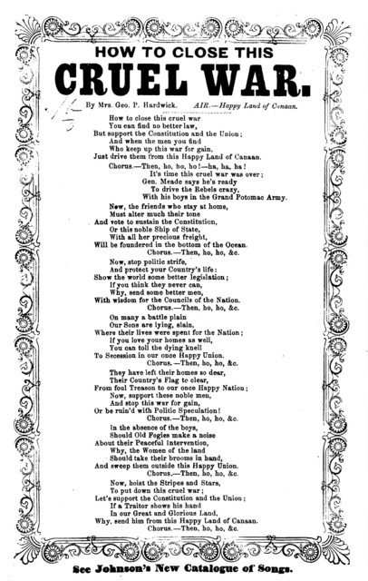 How to close this cruel war. By Mrs. Geo. P. Hardwick. Air- Happy land of Canaan. Johnson