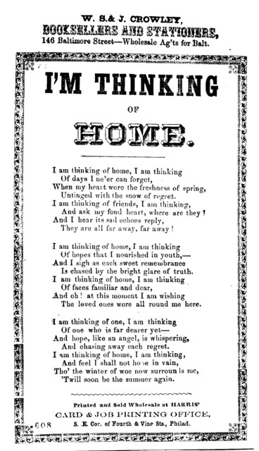 I'm thinking of home. Printed and sold wholesale at Harris' Card and Job Printing Office, S. E. cor. of Fourth and Vine Sts., Philad
