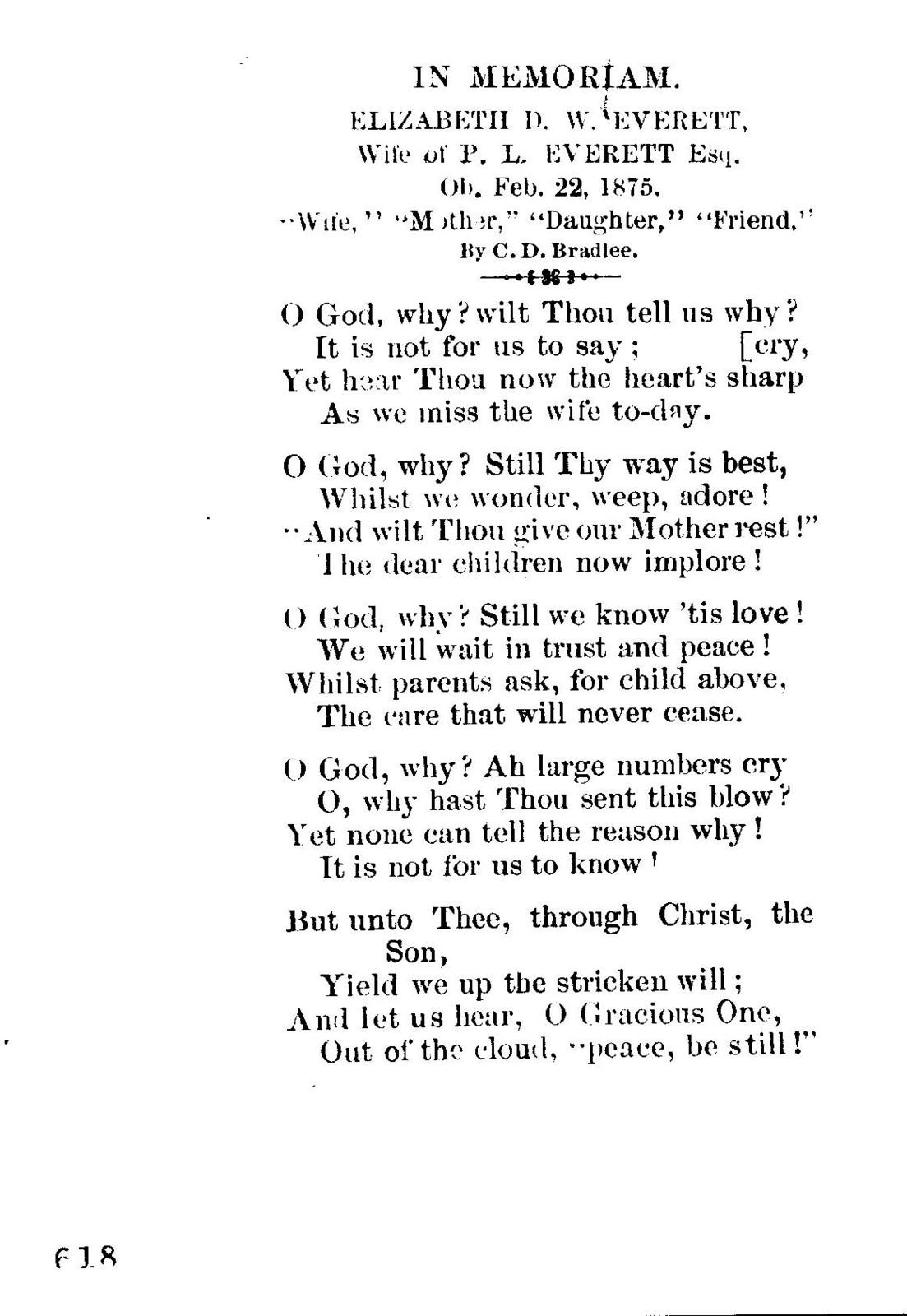 "In memoriam. Elizabeth D. W. Everett, wife of P. L. Everett Esq. Ob. Feb. 22, 1875. ""Wife,"" ""Mother,"" Daughter,"" ""Friend."" By C. D. Bradlee"