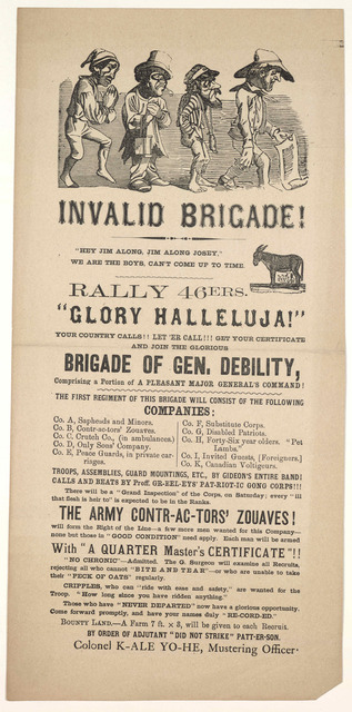 """Invalid brigade! ... Rally 46ers. """"Glory Halleluja!"""" Your country calls!! Let'er call!!! Get your certificares and join the glorious brigade of Gen. Debility ... [n. p. n. d.]."""