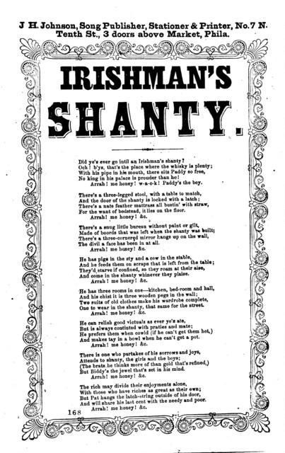 Irishman's shanty. J. H. Johnson, Song Publisher, &c., Tenth St., 3 doors above Market, Phila