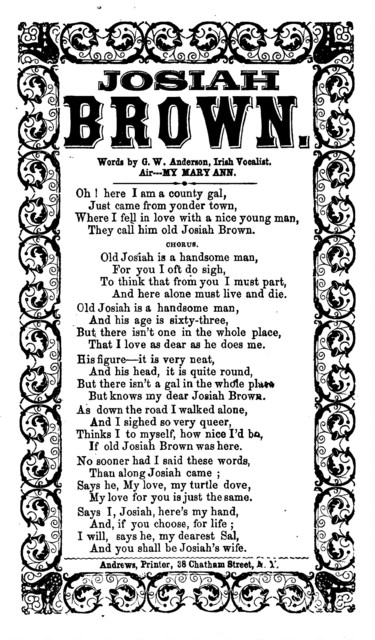 Josiah Brown. By G. W. Anderson, Irish Vocalist. Air: My Mary Ann. Andrews, Printer, 38 Chatham Street, N. Y