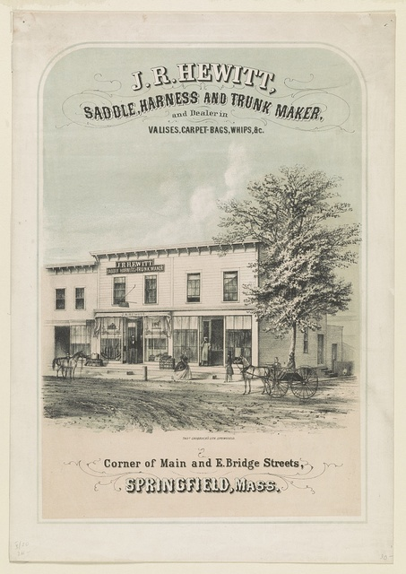 J.R. Hewitt, saddle, harness and trunk maker, and dealer in valises, carpet-bags, whips, &c... Springfield, Mass.
