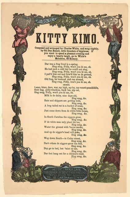 Kitty Kimo. Composed and arranged by Charles White, and sung nightly by Old Dan Emmit, with thunders of applause. H. De Marsan, Publisher, 38 & 60 Chatham Street, N. Y