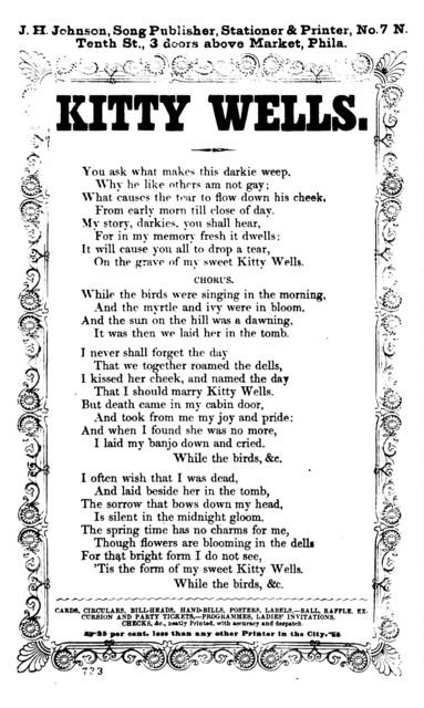 Kitty Wells. J. H. Johnson, songs Publisher, Stationer & Printer, No. 7 N. Tenth St., 3 doors above Market, Phila