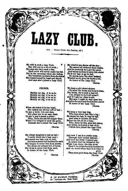 Lazy club. Air: Green grow the rushes, oh! H. De Marsan, Publisher, 60 Chatham Street, N. Y