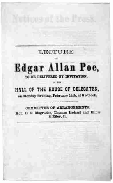 Lecture on Edgar Allan Poe to be delivered by invitation in the Hall of the House of Delegates, on Monday evening, February 14th at 8 o'clock. [n. d.].