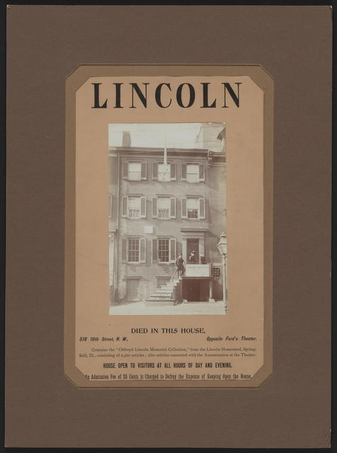 Lincoln died in this house, 516 10th St., N. W., opposite Ford's Theatre.