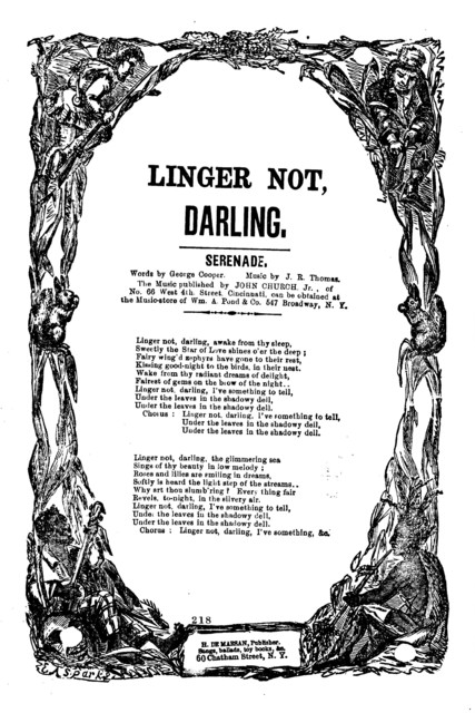 Linger not, darling. Words by George Cooper, music by J. R. Thomas. H. De Marsan, Publisher, .. 60 Chatham Street, N. Y