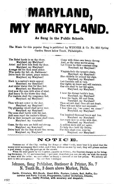Maryland, my Maryland. Johnson, Song Publisher, Stationer & Printer, No. 7 N. Tenth St., 3 doors above Market, Phila