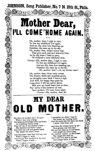 Mother dear, I'll come home again. Johnson, Song Publisher, &c., ... Phila