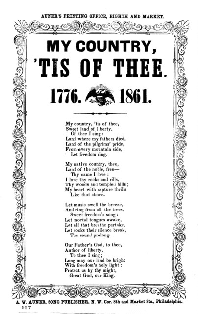My country, 'tis of thee. 1776. 1861. A. W. Auner, Song Publisher, N. W. cor. 8th and Market Sts., Philadelphia