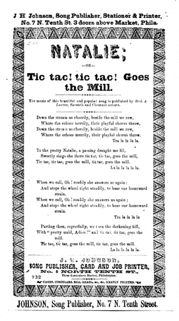 Natalie; or Tic tac! Tic tac! goes the mill. Johnson, Song Publisher, No. 7 N. Tenth Street