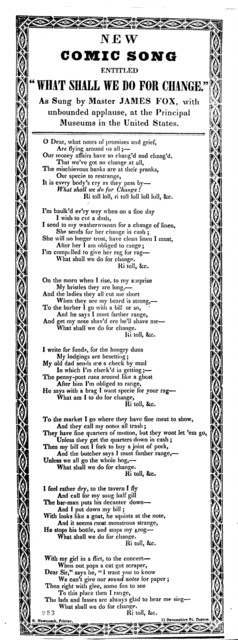 """New comic song entitled """"What shall we do for change.""""  R. Newcomb, Printer, 11 Devonshire St. Boston"""