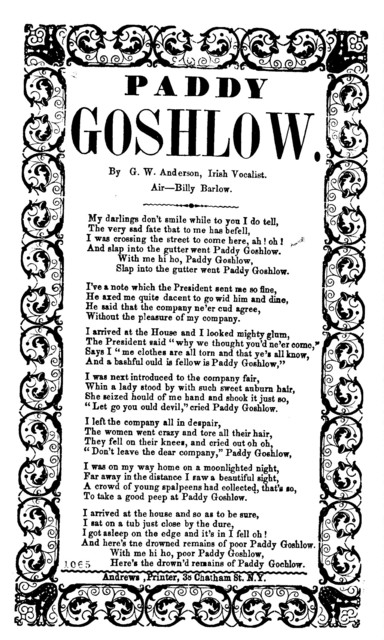 Paddy Goshlow. By G. W. Anderson, Irish Vocalist. Air-Billy Barlow. Andrews, Printer, 38 Chatham St. N. Y