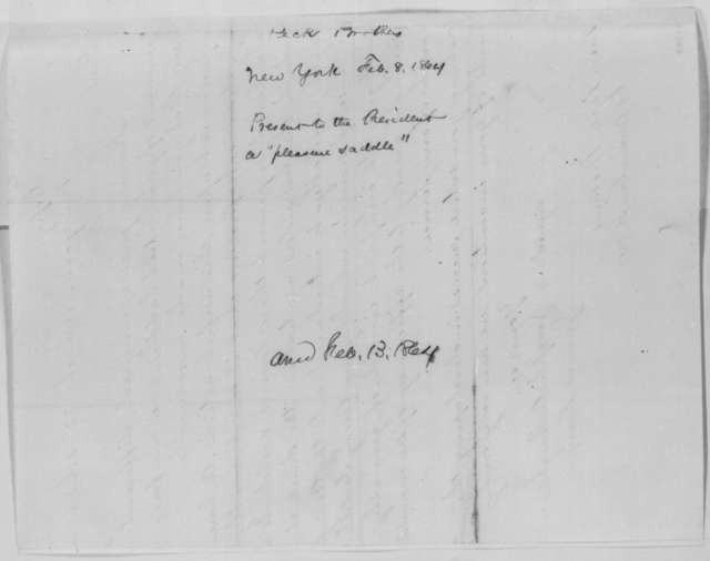 Peck Brothers to Abraham Lincoln, Monday, February 08, 1864  (Send saddle; with testimonial from James Knox and Joseph A. Wright, March 22, 1863)