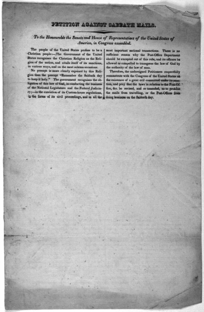 Petition against Sabbath mails. To the Honourable the Senate and House of representatives of the United States of America, in Congress assembled. [Washington, D. C.? n. d.].