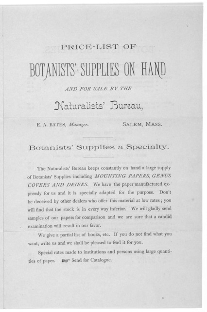 Price-list of botanists' supplies on hand and for sale by the Naturalists' Bureau. E. A. Bate, manager. Salem, Mass. ... [n. d.].