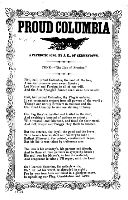 "Proud Columbia. A patriotic song, by J. E., Of Germantown. Tune-. ""The Lion of Freedom"