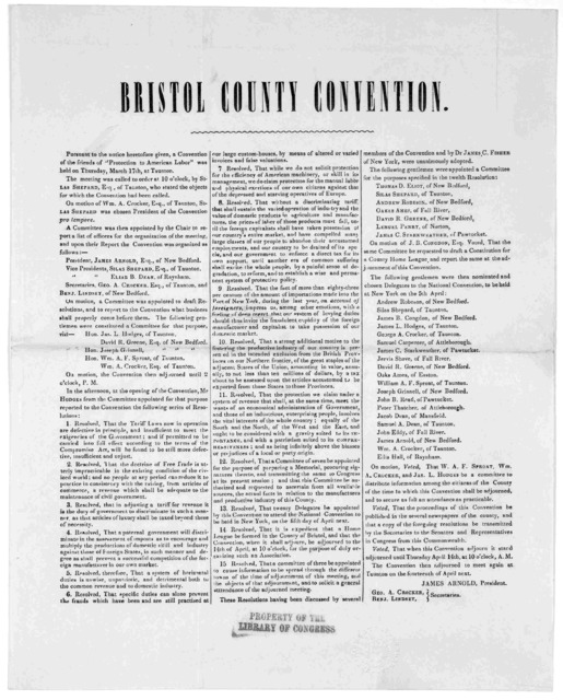 "Pursuant to the notice heretofore given, a convention of the friends of ""Protection to American labor"" was held on Thursday, March 17th, at Taunton ... The convention then adjourned to meet at Taunton on the fourteenth of April next. [n. p. n. d"