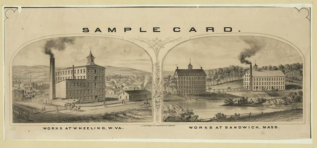 Sample card - works at Wheeling, W. VA. - works at Sandwich, Mass.