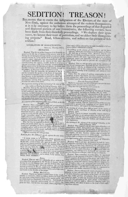 Sedition! Treason! Believing that to excite the indignation of the Electors of the state of New-York ... Read, fellow-citizens, and reflect on this picture of federalism! Legislature of Massachusetts, [n.p., n. d.].