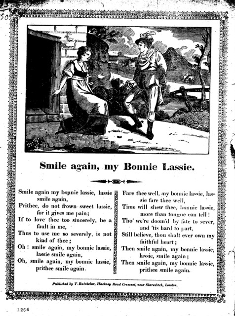 Smile again, my bonnie lassie. Published by T. Batchalar, Hackney road Crescent, near Shoreditch, London