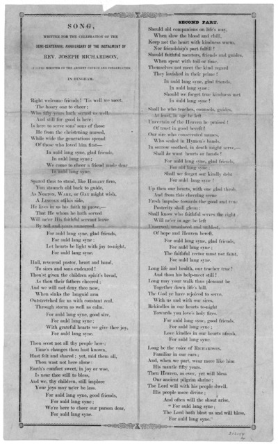 Song, written for the celebration of the semi-centennial anniversary of the instalment of Rev. Joseph Richardson, as fifth minister of the ancient church and congreation, in Hingham. [n. d.].
