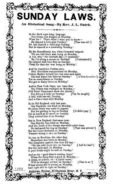 Sunday laws. An Historical song- By Rev. J. L. Hatch. Andrews, Printer, 38 Chatham St., N. Y