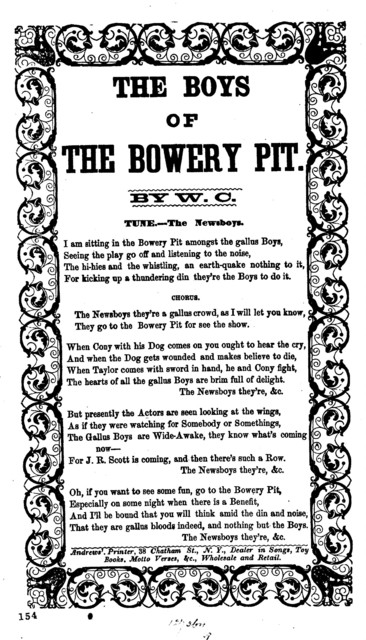 The boys of the Bowery Pit. By W. C. Andrews'. Printer, 38 Chatham St., N.Y., Dealer in Songs, Toy Books, Motto Verses, &c., Wholesale and Retail