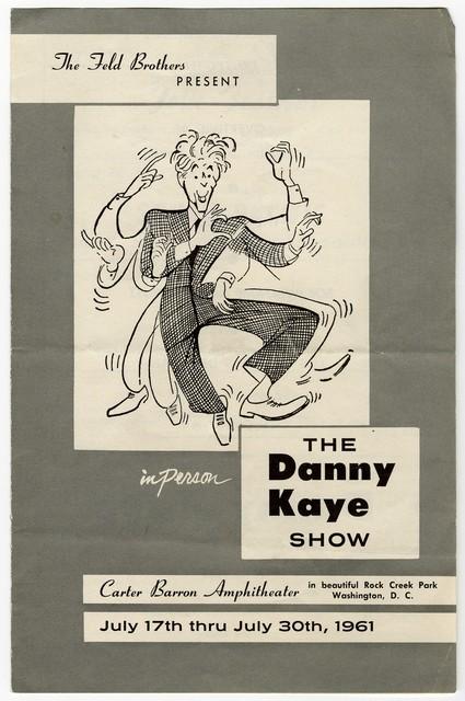 [The  Danny Kaye Show, Carter Barron Amphitheater, July 17th thru July 30th, 1961]
