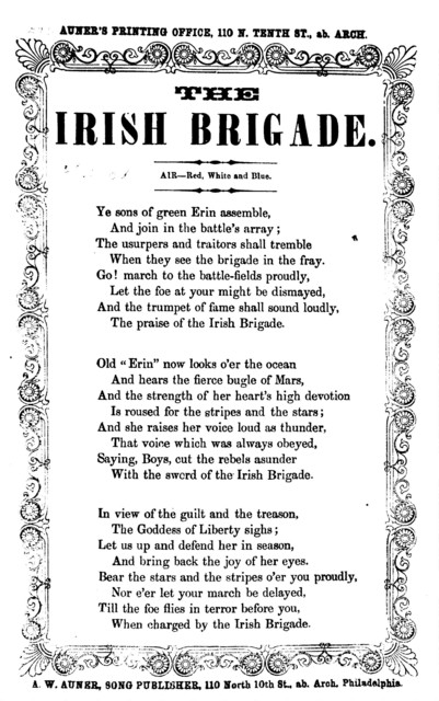 The Irish brigade. Air--Red, white and blue. A. W. Auner, Song Publisher, 110 North 10th st. ... Philadelphia