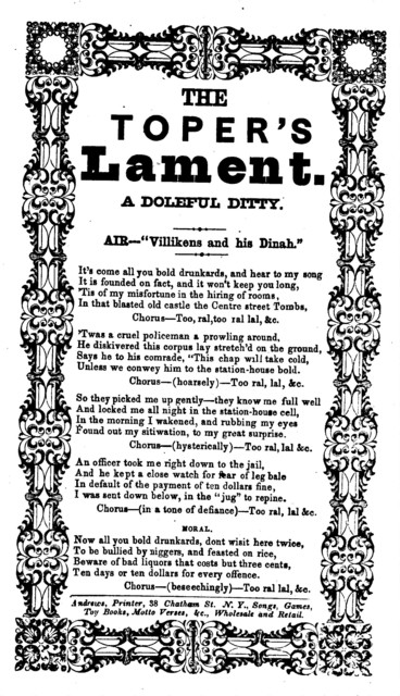 "The toper's lament. A doleful ditty. Air: ""Vilikens and his Dinah."" Andrews, Printer, 38 Chatham Street, N. Y"