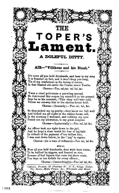 """The toper's lament. A doleful ditty. Air- """"Villikens and his Dinah."""" Andrews, Printer, 38 Chatham St. N. Y"""