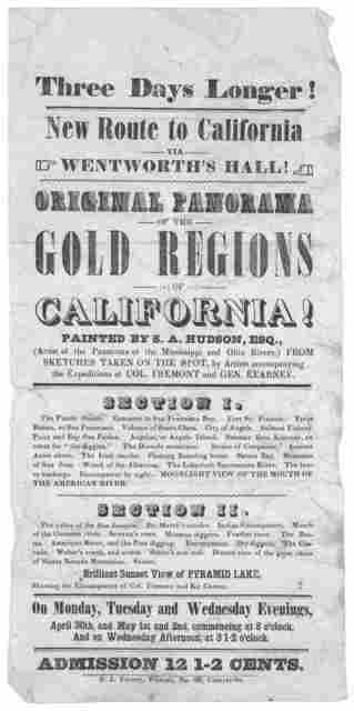 Three days longer! New route to California via Wentworth's Hall! Original panorama of the gold regions of California! painted by S. A. Hudson, Esq ... S. J. Varney, printer. No. 21 Central St.