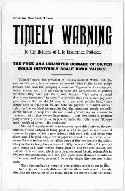 Timely warning to the holders of life insurance policies. The free and unlimited coinage of silver would inevitably scale down values. From the New York Times. [n. d.].