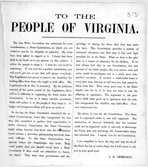 To the people of Virginia. The late State Convention has submitted for your consideration, a State constitution, on which you are called to vote for its adoption or rejection ... F. H. Pierpont.