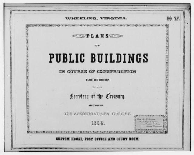 U. S. Custom House, Market & Sixteenth Streets, Wheeling, Ohio County, WV