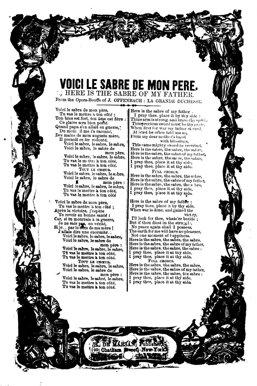 Voici le sebre de mon pere. Here is the sabre of my father. From the opera-bouffe of J. Offenbach: La Grande Duchesse. H. De Marsan, Publisher, 60 Chatham Street, New York